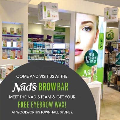 Come visit us at Nad's Brow Bar meet Nad's team & get Free eyebrow wax Woolworths Townhall Sydney